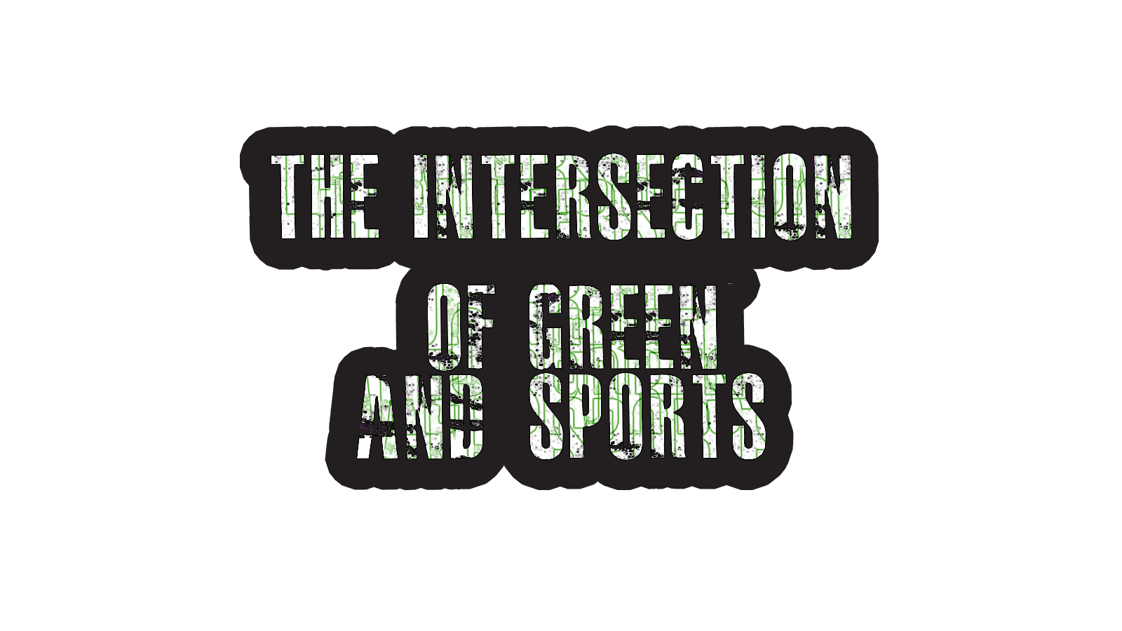 THE INTERSECTION OF GREEN AND SPORTS